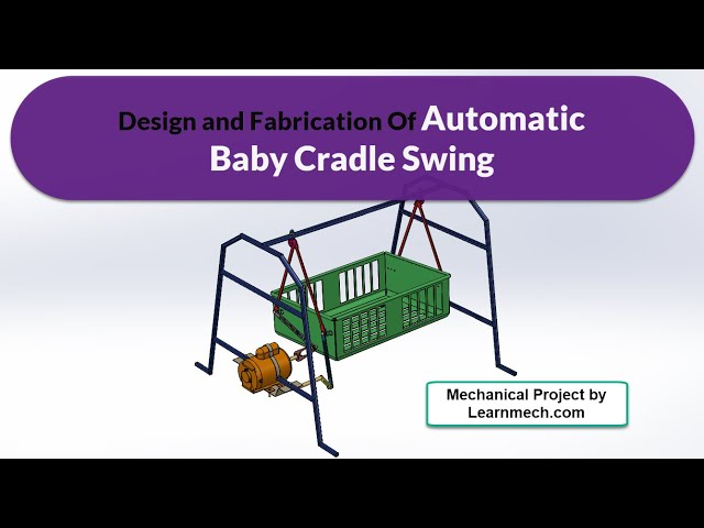 Design and Fabrication of Automatic Baby Cradle Swing Mechanism