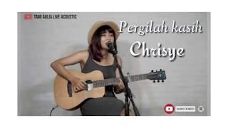 Download Lagu Pergilah Kasih - Cover By TamiAulia mp3