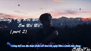 (video lyrics) Buông tay rồi đó em đi đi  part2  (siđateo)