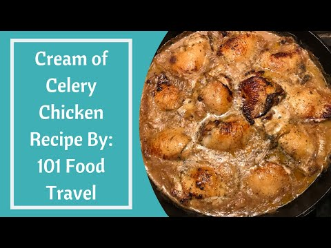 Cream Of Celery Chicken Recipe By: 101 Food Travel