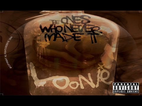 Loonie - The Ones Who Never Made It [Full Album] CDQ