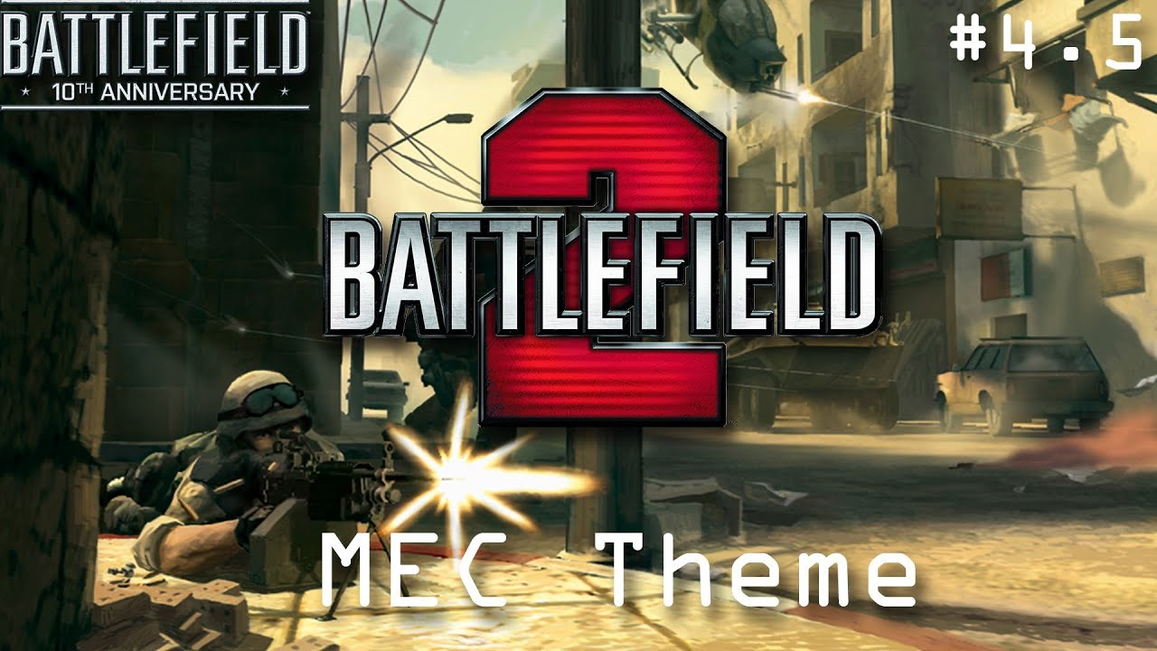 battlefield 10th anniversary: battlefield 2 (mec theme) #4.5 - youtube