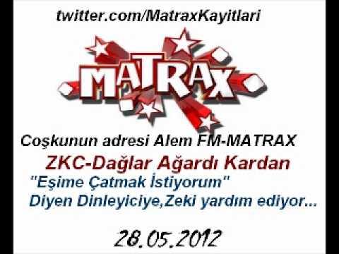 Matrax(Alem FM)-Eşime Çatmak istiyorum diyen dinleyiciye  ZKC yardım ediyor[28.05.2012]