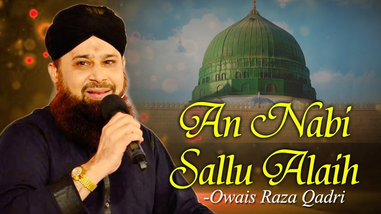 An Nabi Sallu Allaih Naat with Lyrics - Eid Milad un Nabi Naat 2018 - Owais Raza Qadri Naat 2018
