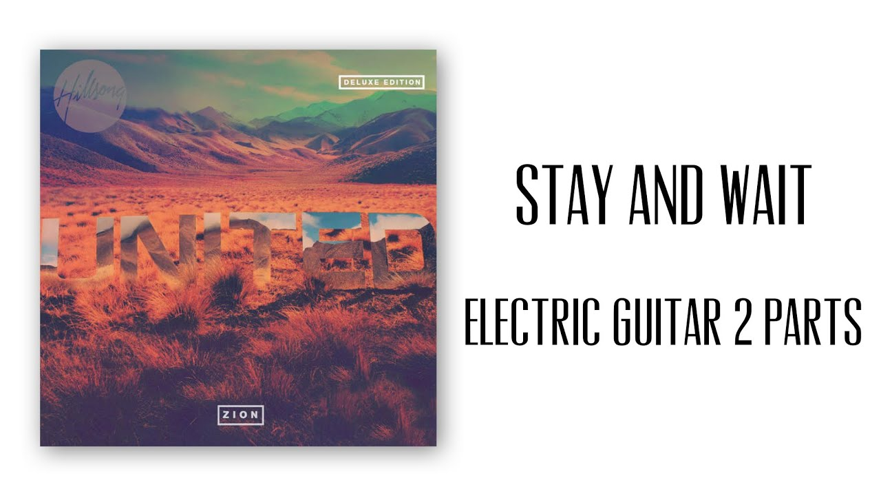 Stay And Wait Hillsong United Electric Guitar Parts 2