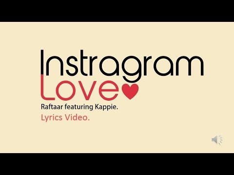 Raftaar - Instagram Love Ft Kappie | Lyrics Video HD