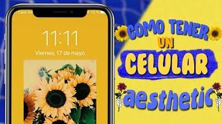 ¿Como tener un celular Aesthetic? (organización, fondos, apps)