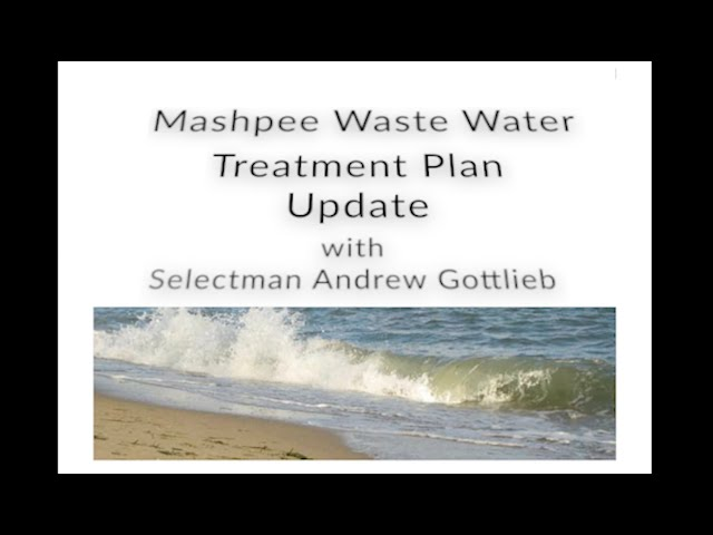 Wastewater Treatment Plan Update with Selectman Andrew Gottlieb