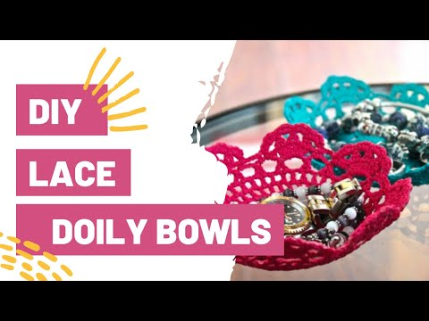 DIY Lace Doily Bowls | PINTEREST + TUMBLR INSPIRED | EASY ROOM DECOR