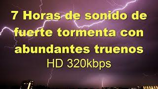 7 Horas de tormenta y truenos HD 320kbps Heavy Rain with Thunder Sleep Study Work