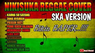 Download lagu NIKISUKA BIKIN BAPER LAGU REGGAE FULL ALBUM SKA VERSION 2019