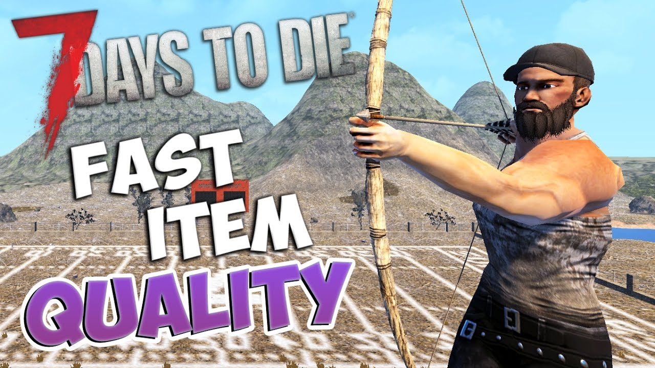 7 Days To Die Fast Item Quality Tutorial How To Increase Your