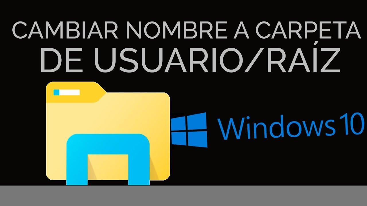 Cambiar nombre a carpeta de usuario en Windows 10