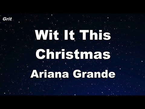 Wit It This Christmas - Ariana Grande  Karaoke 【No Guide Melody】 Instrumental