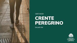 Crente Peregrino - Culto - 19/07/2020