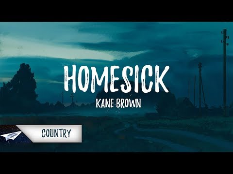 Kane Brown - Homesick (Lyrics / Lyric Video)