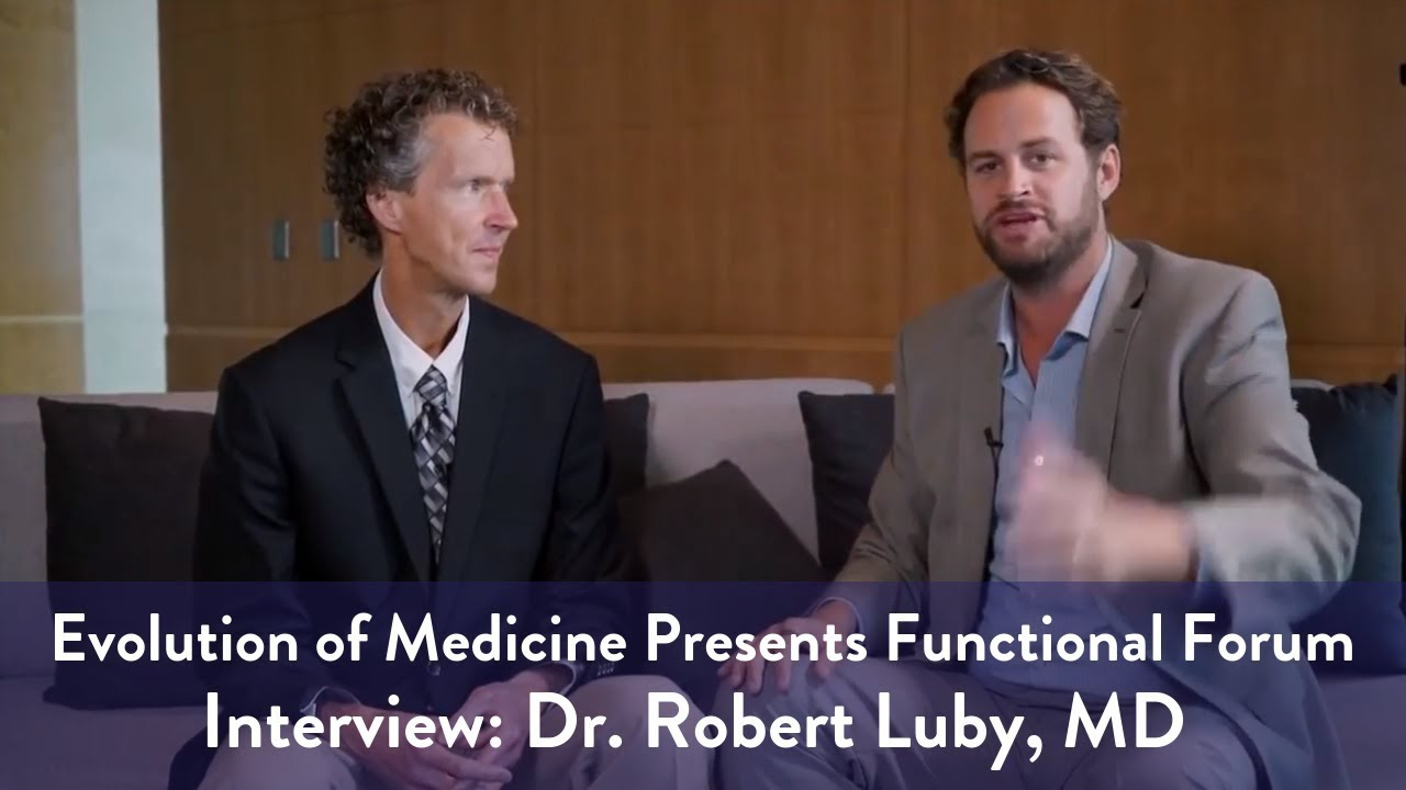 Functional Forum Interview: Dr  Robert Luby, MD