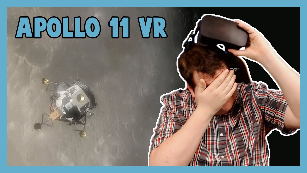 THE MOST AMAZING VR EXPERIENCE - Apollo 11 VR with the ...