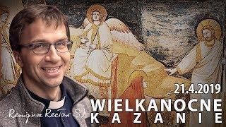 Wielkanocne kazanie Remigiusz Recław SJ [21.04.2019]