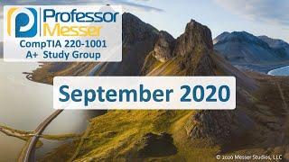 Professor Messer's 220-1001 Core 1 A+ Study Group - September 2020