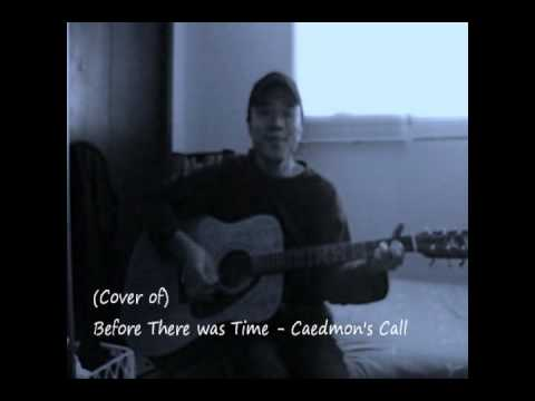 Caedmon's Call - Before There was Time (cover)