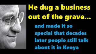 "Kenyan Who Brought Back A Business From The ""Grave"""
