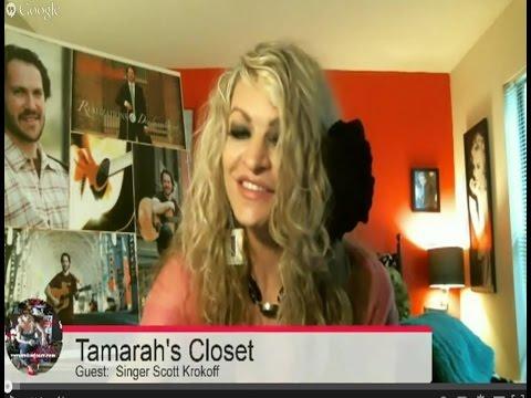 "LIVE INTERVIEW in Tamarah's Closet:  ""Introducing Scott Krokoff, Singer/Songwriter"""