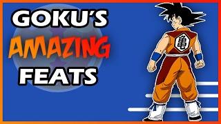 Goku S Amazing Feats Youtube