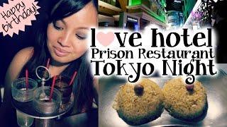 Love Hotel & Prison Restaurant | Birthday Vlog! | Tokyo, Japan