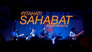 Pitahati - Sahabat #liveinlevismy