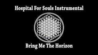 Bring Me The Horizon - Hospital For Souls (Instrumental)