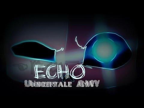 Undertale - Echo [AMV]