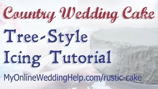 Tree Style Country Wedding Cake Tutorial (using buttercream) Thumbnail