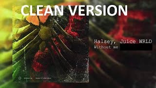 Hasley Ft Juice Wrld Without me CLEAN VERSION.mp3