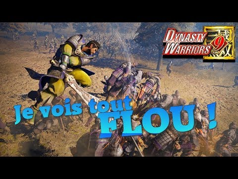 DYNASTY WARRIORS 9 : je vois tout flou ! Gameplay PS4