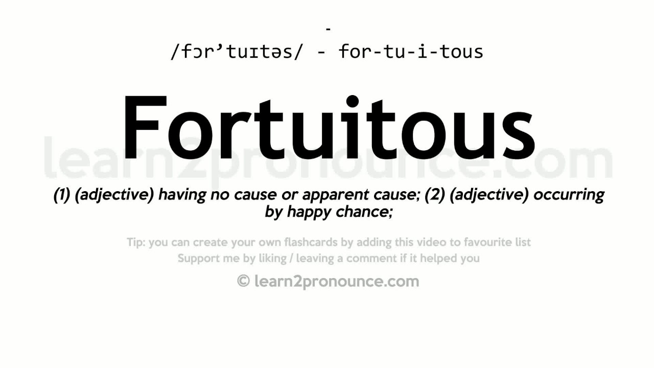 Fortuitous Pronunciation And Definition