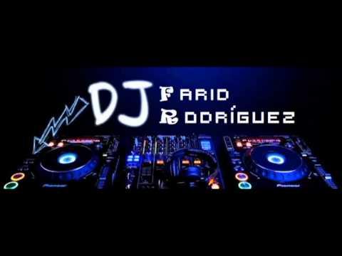 DJ FARID RODRIGUEZ SESION 3
