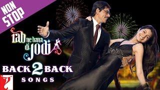#Back2Back : Rab Ne Bana Di jodi - Shah Rukh Khan | Anushka Sharma