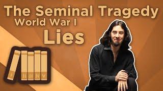 Extra History - World War I: The Seminal Tragedy - Lies