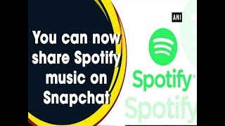 You can now share Spotify music on Snapchat