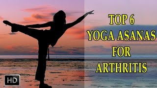 Top 6 Yoga Asanas for Arthritis - Beginners Yoga to Relief Joint Pain and Knee Pain