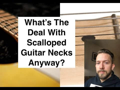 What Is A Scalloped Guitar Neck?