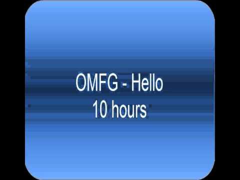 OMFG - Hello 10 hours