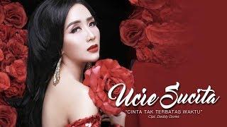 Ucie Sucita Cinta Tak Terbatas Waktu Official Radio Release