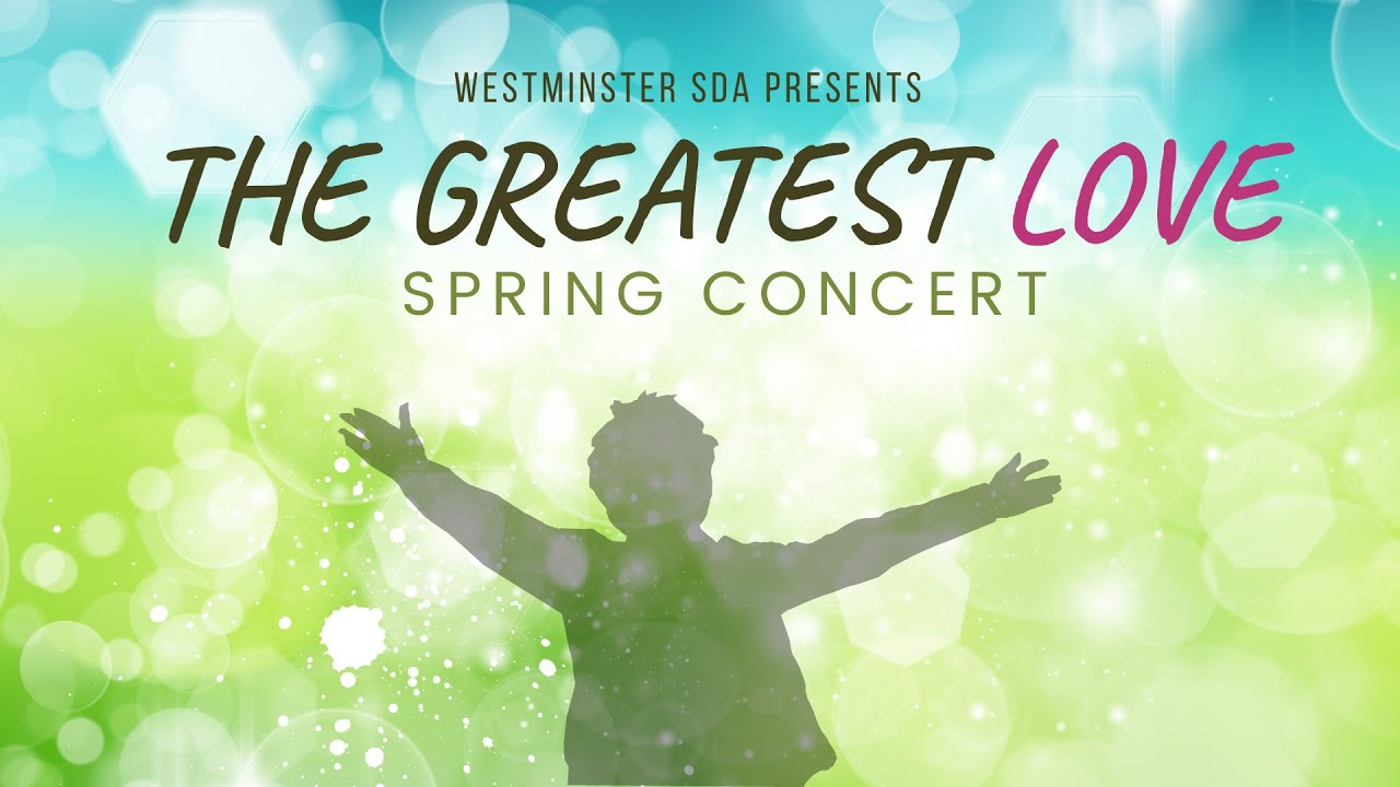 Westminster SDA Spring Concert || The Greatest Love