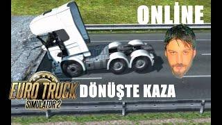 Euro Truck Simulator 2 Türkçe Online | Dönüşte Kaza