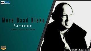 Mere Baad Kisko Sataoge    Nusrat Fateh Ali Khan    UNFAK Production