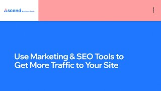 How to Get Traffic to Your Site with Marketing & SEO Tools | Ascend by Wix