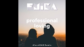 EMIKA Professional Loving Alex DEAD Remix