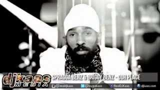 Spragga Benz & Briggy Benz - Our Place [Back Bite Riddim] Dancehall 2015